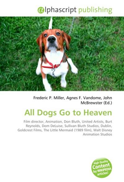 All Dogs Go to Heaven - Frederic P. Miller