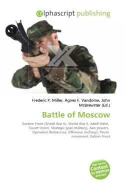 Battle of Moscow: Eastern Front (World War II), World War II, Adolf Hitler,  Soviet Union, Strategic goal (military), Axis powers,  Operation ... (military), Pincer  movement, Kalinin Front