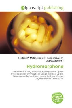 Hydromorphone: Pharmaceutical drug, Morphine, Hydrogenation, Opiate, Hydromorphinol, Oxymorphone, Cough medicine, Opioid, Patient- controlled ... Ketone, Dihydromorphine, Chronic pain