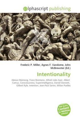 Intentionality - Miller, Frederic P. (Hrsg.) / Vandome, Agnes F. (Hrsg.) / McBrewster, John (Hrsg.)