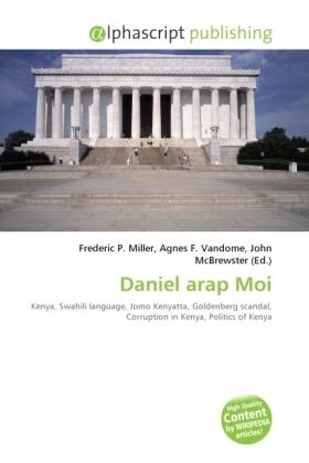 Daniel arap Moi - Miller, Frederic P. (Hrsg.) / Vandome, Agnes F. (Hrsg.) / McBrewster, John (Hrsg.)