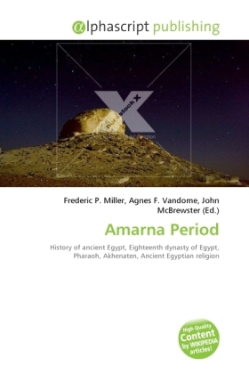 Amarna Period - Miller, Frederic P. (Hrsg.) / Vandome, Agnes F. (Hrsg.) / McBrewster, John (Hrsg.)