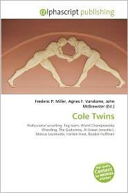 Cole Twins - Frederic P. Miller (Editor), Agnes F. Vandome (Editor), John McBrewster (Editor)