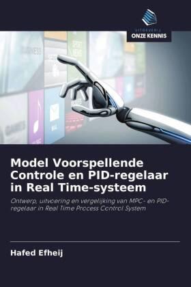 Model Voorspellende Controle en PID-regelaar in Real Time-systeem - Ontwerp, uitvoering en vergelijking van MPC- en PID-regelaar in Real Time Process Control System - Efheij, Hafed