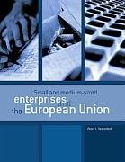 Small and medium-sized enterprises and the European Union - Vesterdorf, Peter L.