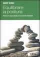 Equilibrare la postura. Come avere un corpo elastico in un mondo flessibile?