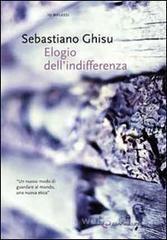 Elogio dell'indifferenza - Ghisu Sebastiano