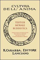 Testi di morale buddistica. 1. Dhammapada. 2. Suttanipata. 3. Itivuttaka