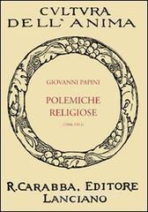 Polemiche religiose (1908-1914) - Papini Giovanni