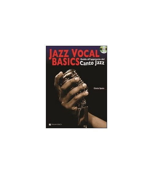Jazz vocal basics. Guida all'approccio del canto jazz. Con CD Audio - Spata Cinzia