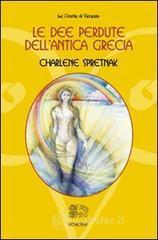 Le dee perdute dell'antica Grecia - Spretnak Charlene