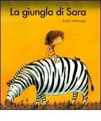 La giungla di Sara - Urberuaga Emilio