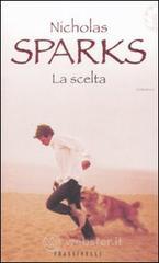 La scelta - Sparks Nicholas