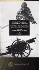 Teatri di guerra sulle Dolomiti. 1915-1917: guida ai campi di battaglia - Cenacchi Giovanni
