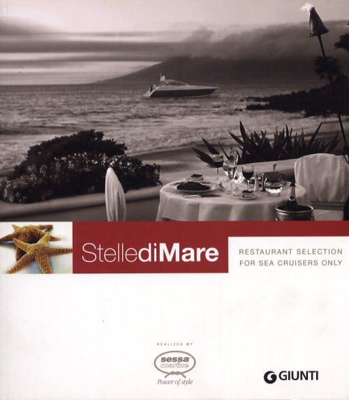 Stelle di mare. Restaurant selection for sea cruisers only - Spriano S. (cur.); Rao Torres T. (cur.)