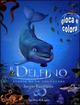 Il  delfino. Storia di un sognatore. Gioca e colora