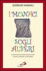 I monaci sugli alberi. E centinaia di altre cose curiose su Dio, la Bibbia, il Vaticano - Nadali Giorgio