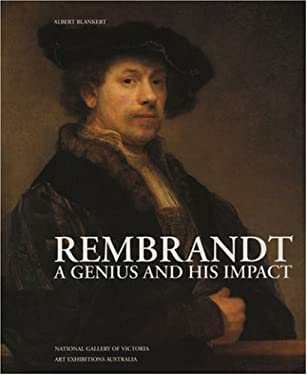 Rembrandt: A Genius and His Impact - Blankert, Albert