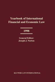Yearbook of International Financial and Economic Law 1998 Joseph J. Norton Author