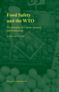 Food Safety and the WTO: The Interplay of Culture, Science and Technology Marsha A. Echols Author