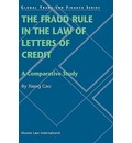 The Fraud Rule in the Law of Letters of Credit - Xiang Gao