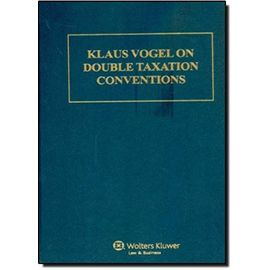 Klaus Vogel on Double Taxation Conventions: A Commentary to the Oecd-, Un-, and Us Model Conventions for the Avoidance of Double Taxation on Income and Capital, With Particular Reference to - Klaus Vogel