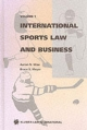 International Sports Law and Business - Aaron N. Wise; Bruce S. Meyer