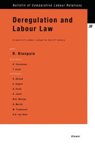 Deregulation and Labour Law: In Search of a Labour Concept for the 21st Century Roger Blanpain Author