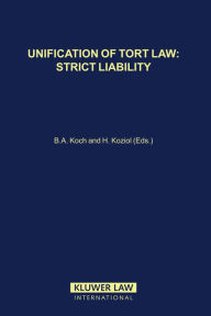 Unification of Tort Law: Strict Liability Bernhard A. Koch Author