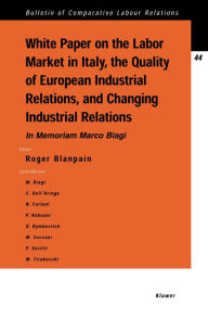 White Paper on the Labour Market in Italy, The Quality of European Industrial Relations and Changing Industrial Relations - Blanpain