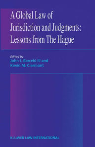 A Global Law of Jurisdiction and Judgement: Lessons from Hague - Barcelo