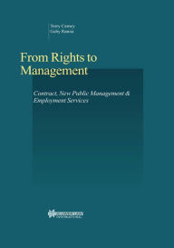 From Rights to Management: Contract, New Public Management and Employment Services - Terry Carney