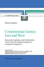 Constitutional Justice, East and West - Wojciech Sadurski