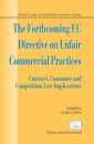 The Forthcoming EC Directive on Unfair Commercial Practices: v.5: Contract, Consumer and Competition Law Implications: Vol 5 (Private Law in European Context)