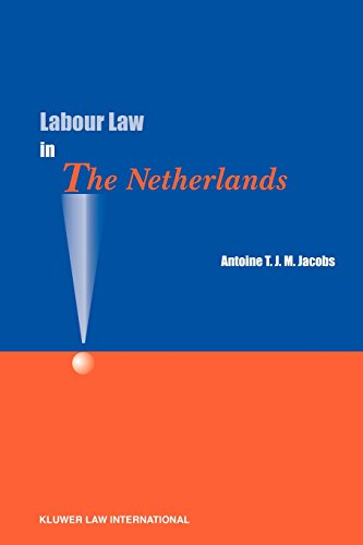 Labour Law in the Netherlands - Antoine T. J. M. Jacobs