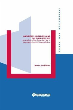 Copyright, Limitations and the Three-Step Test: An Analysis of the Three-Step Test in International and EC Copyright Law - Senftleben, Martin