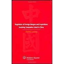 Regulation of Foreign Mergers and Acquisitions Involving Listed Companies in the People S Republic of China - Zhang Lusong