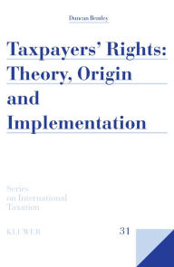 Taxpayers Rights: Theory, Origin and Implementation - Bentley