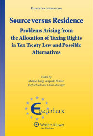 Source Versus Residence: Problems Arising from the Allocation of Taxing Rights in Tax Treaty Law and Possible Alternatives - Lang