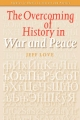 The Overcoming of History in War and Peace - Jeff Love