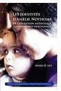 Les Identités d'Amélie Nothomb: De l'invention médiatique aux fantasmes originaires. (Collection Monographique en Litterature Francaise Contemporaine) (French Edition)