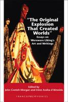 "The Original Explosion That Created Worlds"": Essays on Werewere Liking's Art and Writings."