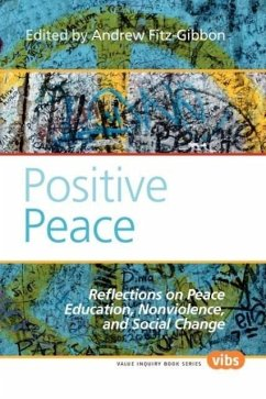 Positive Peace: Reflections on Peace Education, Nonviolence, and Social Change - Herausgeber: Fitz-Gibbon, Andrew