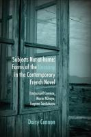 Subjects Not-At-Home: Forms of the Uncanny in the Contemporary French Novel: Emmanuel Carrre, Marie Ndiaye, Eugne Savitzkaya.