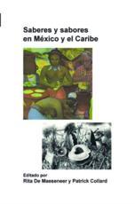 Saberes y sabores en Mexico y el Caribe - Rita De Maeseneer (volume editor), Patrick Collard (volume editor)