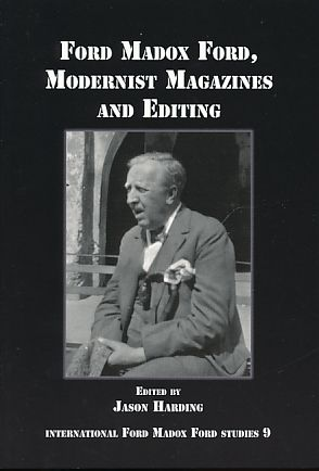 Ford Madox Ford, Modernist Magazines and Editing. International Ford Madox Ford Studies 9. - Harding, Jason (Ed.)