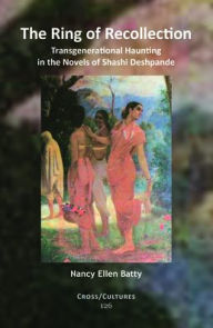 The Ring of Recollection: Transgenerational Haunting in the Novels of Shashi Deshpande - Nancy Ellen Batty