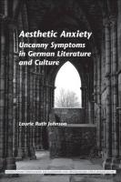 Aesthetic Anxiety: Uncanny Symptoms in German Literature and Culture.