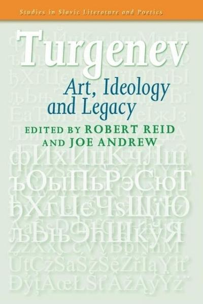 Turgenev: Art, Ideology and Legacy