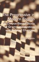 The Progressive in Modern English: A Corpus-Based Study of Grammaticalization and Related Changes. (Language & Computers)